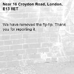 We have removed the fly-tip. Thank you for reporting it.-16 Croydon Road, London, E13 8ET