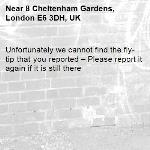 Unfortunately we cannot find the fly-tip that you reported – Please report it again if it is still there-8 Cheltenham Gardens, London E6 3DH, UK