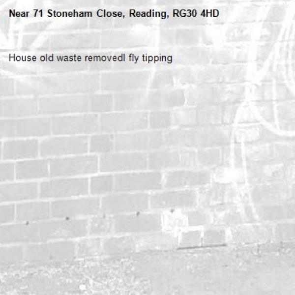 House old waste removedl fly tipping -71 Stoneham Close, Reading, RG30 4HD