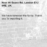 We have removed the fly-tip. Thank you for reporting it.-46 Essex Rd, London E12 6RE, UK