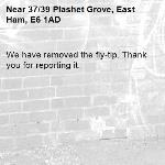 We have removed the fly-tip. Thank you for reporting it.-37/39 Plashet Grove, East Ham, E6 1AD