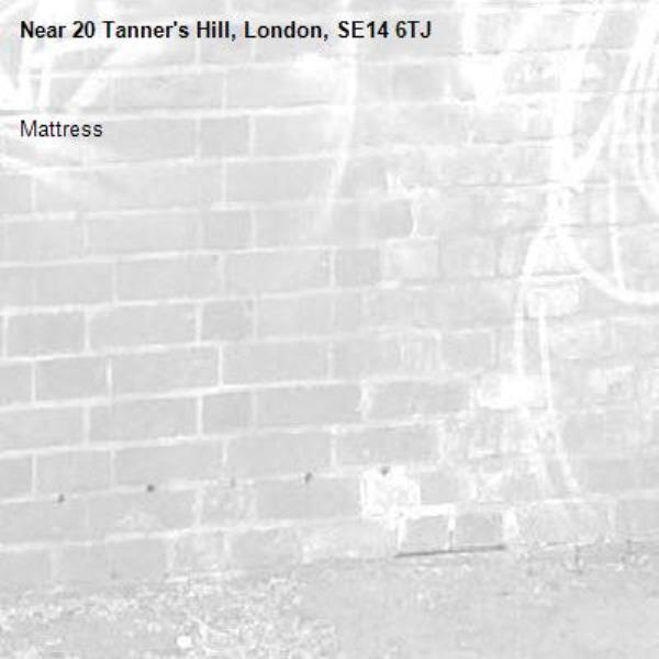 Mattress -20 Tanner's Hill, London, SE14 6TJ