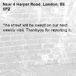 The street will be swept on our next weekly visit. Thankyou for reporting it.-4 Harper Road, London, E6 5PZ