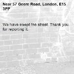 We have swept the street. Thank you for reporting it.-57 Geere Road, London, E15 3PP