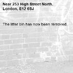 The litter bin has now been removed.-253 High Street North, London, E12 6SJ