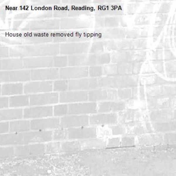 House old waste removed fly tipping -142 London Road, Reading, RG1 3PA