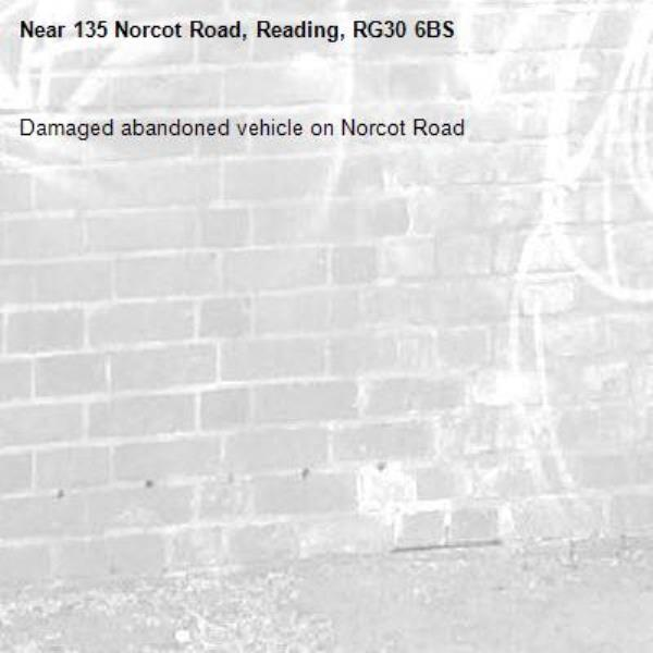 Damaged abandoned vehicle on Norcot Road-135 Norcot Road, Reading, RG30 6BS