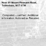 Completed - Justified : Additional information: Actioned as Required -69 Mount Pleasant Road, Tottenham, N17 6TW