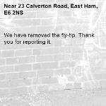 We have removed the fly-tip. Thank you for reporting it.-23 Calverton Road, East Ham, E6 2NS