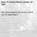 We have removed the fly-tip. Thank you for reporting it.-39 Clinton Road, London, E7 0HD