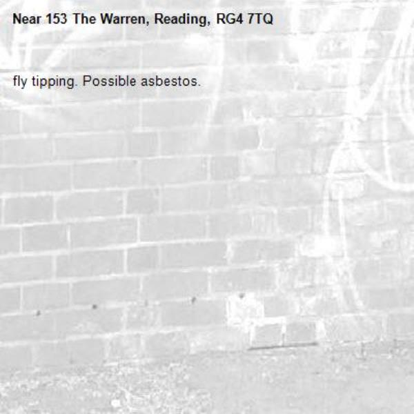 fly tipping. Possible asbestos.-153 The Warren, Reading, RG4 7TQ