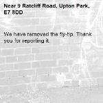 We have removed the fly-tip. Thank you for reporting it.-9 Ratcliff Road, Upton Park, E7 8DD