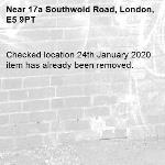 Checked location 24th January 2020 item has already been removed. 