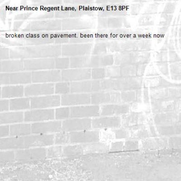 broken class on pavement. been there for over a week now-Prince Regent Lane, Plaistow, E13 8PF
