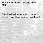 The street will be swept on our next weekly visit. Thankyou for reporting it.-4 Cam Road, London, E15 2SN