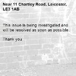 This issue is being investigated and will be resolved as soon as possible.   Thank you -11 Chartley Road, Leicester, LE3 1AB