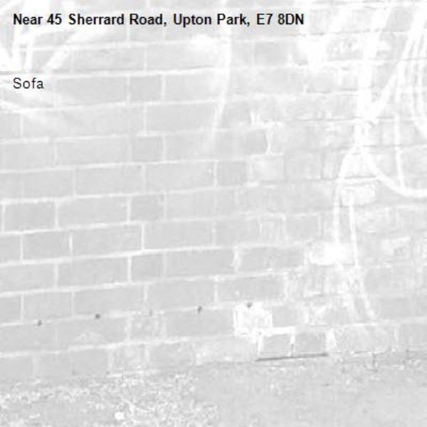 Sofa-45 Sherrard Road, Upton Park, E7 8DN