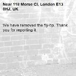 We have removed the fly-tip. Thank you for reporting it.-118 Morse Cl, London E13 0HJ, UK