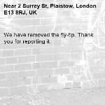 We have removed the fly-tip. Thank you for reporting it.-2 Surrey St, Plaistow, London E13 8RJ, UK
