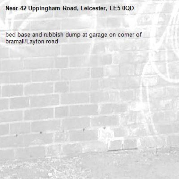 bed base and rubbish dump at garage on corner of bramall/Layton road-42 Uppingham Road, Leicester, LE5 0QD