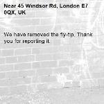 We have removed the fly-tip. Thank you for reporting it.-45 Windsor Rd, London E7 0QX, UK