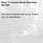 We have removed the fly-tip. Thank you for reporting it.-33 Clacton Road, East Ham, E6 3ER