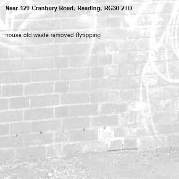 house old waste removed flytipping -129 Cranbury Road, Reading, RG30 2TD