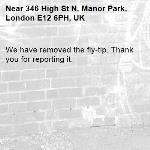We have removed the fly-tip. Thank you for reporting it.-346 High St N, Manor Park, London E12 6PH, UK