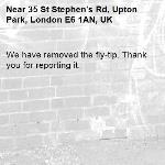We have removed the fly-tip. Thank you for reporting it.-35 St Stephen's Rd, Upton Park, London E6 1AN, UK