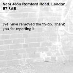 We have removed the fly-tip. Thank you for reporting it.-465a Romford Road, London, E7 8AB