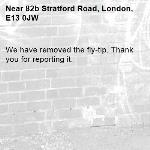 We have removed the fly-tip. Thank you for reporting it.-82b Stratford Road, London, E13 0JW