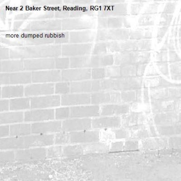 more dumped rubbish-2 Baker Street, Reading, RG1 7XT