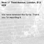 We have removed the fly-tip. Thank you for reporting it.-57 Third Avenue, London, E12 6DX