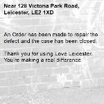 An Order has been made to repair the defect and the case has been closed.  Thank you for using Love Leicester. You're making a real difference. -128 Victoria Park Road, Leicester, LE2 1XD