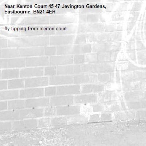 fly tipping from merton court-Kenton Court 45-47 Jevington Gardens, Eastbourne, BN21 4EH
