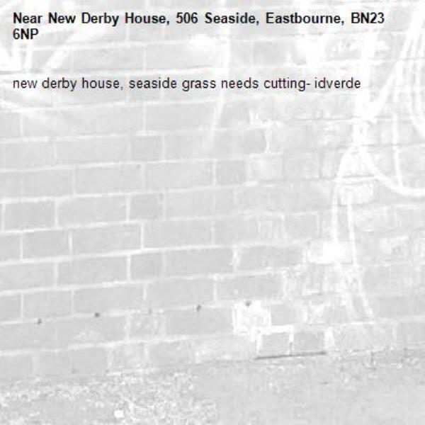 new derby house, seaside grass needs cutting- idverde-New Derby House, 506 Seaside, Eastbourne, BN23 6NP