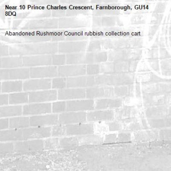 Abandoned Rushmoor Council rubbish collection cart-10 Prince Charles Crescent, Farnborough, GU14 8DQ