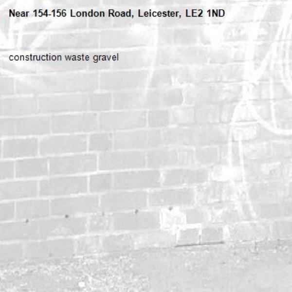construction waste gravel-154-156 London Road, Leicester, LE2 1ND