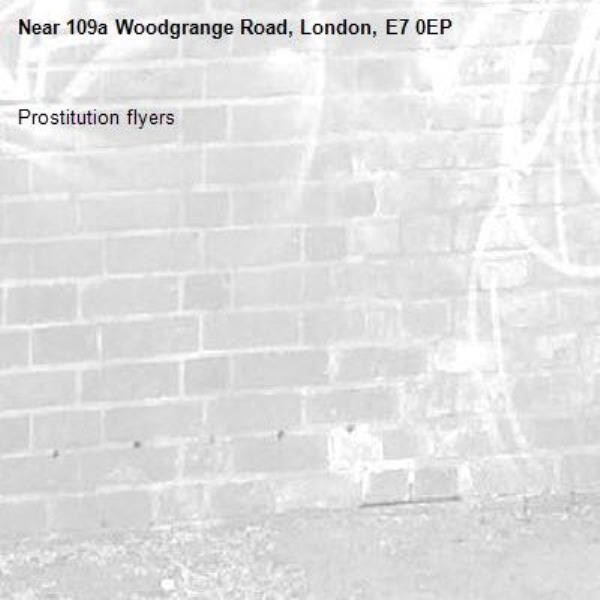 Prostitution flyers-109a Woodgrange Road, London, E7 0EP