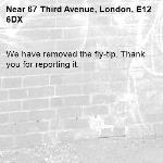 We have removed the fly-tip. Thank you for reporting it.-67 Third Avenue, London, E12 6DX