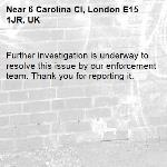 Further investigation is underway to resolve this issue by our enforcement team. Thank you for reporting it.-6 Carolina Cl, London E15 1JR, UK