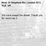 We have swept the street. Thank you for reporting it.-30 Stopford Rd, London E13 0LZ, UK
