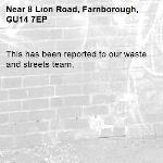 This has been reported to our waste and streets team,-8 Lion Road, Farnborough, GU14 7EP