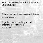 This issue has been resolved thanks to your reports.  Together, we're making a real difference. Thank you. 9.1.2020-134 Wilberforce Rd, Leicester LE3 0DG, UK