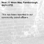 This has been reported to our community patrol officers.-23 Wren Way, Farnborough, GU14 8TD