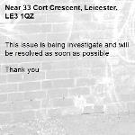 This issue is being investigate and will be resolved as soon as possible   Thank you -33 Cort Crescent, Leicester, LE3 1QZ