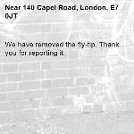 We have removed the fly-tip. Thank you for reporting it.-140 Capel Road, London, E7 0JT