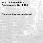 The drum has been collected.-39 Fernhill Road, Farnborough, GU14 9SA