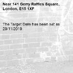 The Target Date has been set as 29/11/2019-141 Gerry Raffles Square, London, E15 1XF