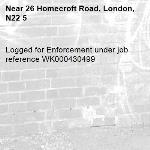 Logged for Enforcement under job reference WK000430499-26 Homecroft Road, London, N22 5